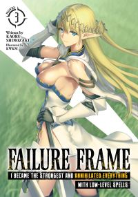 Jacket Image For: Failure Frame: I Became the Strongest and Annihilated Everything With Low-Level Spells (Light Novel) Vol. 3