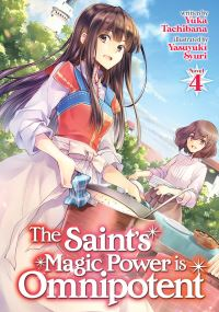Jacket Image For: The Saint's Magic Power is Omnipotent (Light Novel) Vol. 4