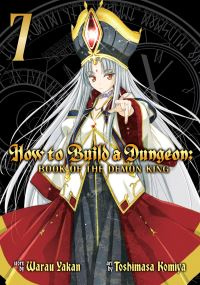 Jacket Image For: How to Build a Dungeon: Book of the Demon King Vol. 7