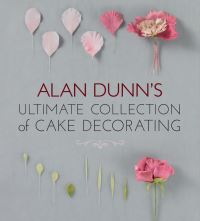 Jacket image for Alan Dunn's Ultimate Collection of Cake Decorating