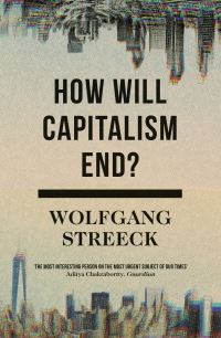 Jacket image for How Will Capitalism End?