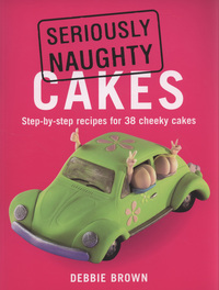 Jacket image for Seriously Naughty Cakes