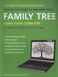 Jacket image for The Really, Really, Really Easy Step-by-step Guide to Creating Your Family Tree Using Your Computer