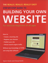 Jacket image for The Really, Really, Really Easy Step-by-step Guide to Building Your Own Website