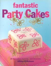 Jacket image for Fantastic Party Cakes