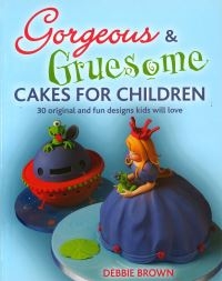 Jacket image for Gorgeous and Gruesome Cakes for Children