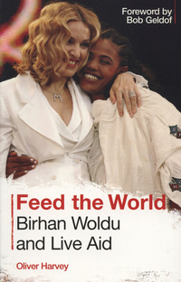 Jacket image for Feed the World: Birhan Woldu and Live Aid