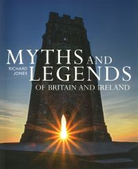 Jacket image for Myths and Legends of Britain and Ireland