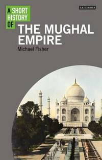 Jacket image for A Short History of the Mughal Empire