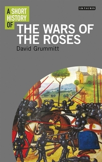 Jacket image for A Short History of the Wars of the Roses