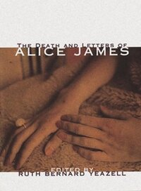 Jacket image for The Death And Letters Of Alice James