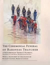 Jacket Image for the Title The Ceremonial Funeral of Baroness Thatcher