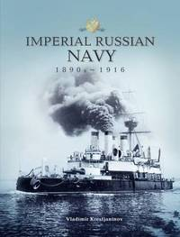 Jacket Image for the Title Imperial Russian Navy 1890s-1916