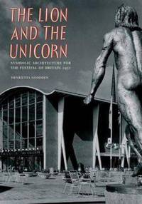 Jacket Image For: The Lion & the Unicorn: Symbolic Architecture for the Festival of Britain 1951