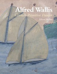 Jacket Image for the Title Alfred Wallis: Cornish Primitive Painter