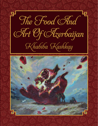 Jacket Image For: The Food and Art of Azerbaijan