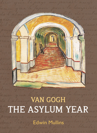 Jacket Image For: Vincent Van Gogh: The Asylum Year