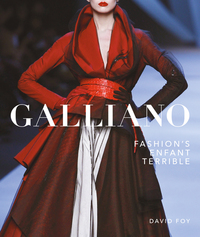 Jacket Image For: Galliano: Fashion's Enfant Terrible