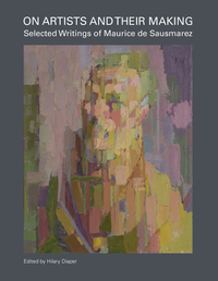 Jacket image for On Artists and Their Making: Selected Writings of Maurice de Sausmarez