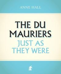 Jacket image for The Du Mauriers Just as They Were