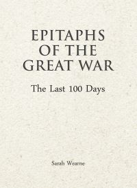 Jacket Image for the Title Epitaphs of the Great War: The Last 100 Days