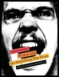 Jacket image for Intermedia, Fluxus and the Something Else Press - Selected Writings by Dick Higgins