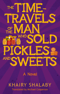 Jacket image for The Time-Travels of the Man Who Sold Pickles and Sweets
