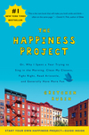 The happiness project, or, Why I spent a year trying to sing in the morning, clean my closets, fight