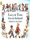 Lucy & Tom go to school