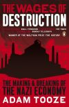 The wages of destruction the making and breaking of the Nazi economy