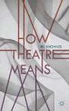 How theatre means