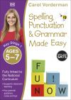 Spelling, punctuation and grammar made easy. Ages 5-7