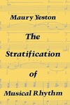 """Stratification of Musical Rhythm"" by Maury Yeston (author)"