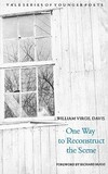 """One Way to Reconstruct the Scene"" by William Virgil Davis (author)"