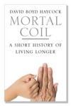 """Mortal Coil"" by David Boyd Haycock (author)"