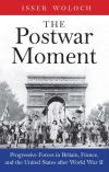 """The Postwar Moment"" by Isser Woloch (author)"