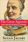 """The Great Agnostic"" by Susan Jacoby (author)"