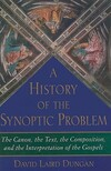 """A History of the Synoptic Problem"" by David L. Dungan"