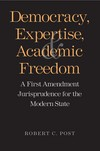 """Democracy, Expertise, and Academic Freedom"" by Robert C. Post (author)"