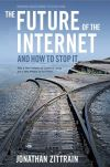 """The Future of the Internet--And How to Stop It"" by Jonathan Zittrain (author)"