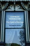 """The Spirit of the Age"" by Gertrude Himmelfarb (editor)"