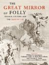 """The Great Mirror of Folly"" by William N. Goetzmann (editor)"