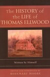 """The History of the Life of Thomas Ellwood"" by Rosemary Moore (author)"