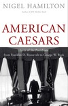 """American Caesars"" by Nigel Hamilton (author)"
