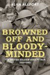 """Browned off and Bloody-Minded"" by Alan Allport (author)"