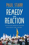 """""""Remedy and Reaction"""" by Paul Starr (author)"""