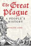 """The Great Plague"" by Evelyn Lord (author)"