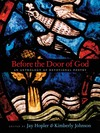 """Before the Door of God"" by Jay Hopler (editor)"