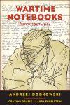 """""""Wartime Notebooks"""" by Andrzej Bobkowski (author)"""