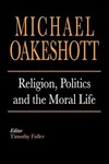 """Religion, Politics, and the Moral Life"" by Michael Oakeshott (author)"